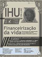 [A financeirização da vida. Os processos de subjetivação e a reconfiguração da relação 'economia e política'. Revista IHU On-Line n. 468.]