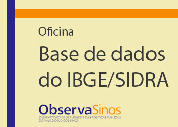 Oficina - Base de dados do IBGE/SIDRA