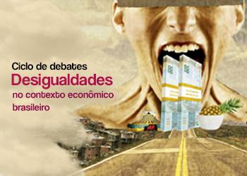 Ciclo de debates Desigualdades no contexto econômico brasileiro