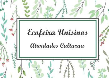 Atividades Culturais da Ecofeira Unisinos