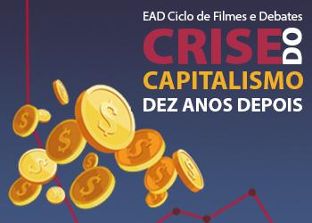 Ciclo de Filmes e Debates: Crise do Capitalismo - dez anos depois