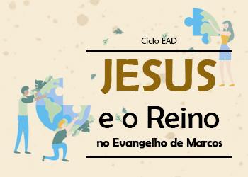 Jesus e o Reino no Evangelho de Marcos