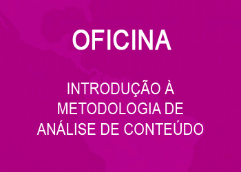 Oficina: Introdução à metodologia de Análise de Conteúdo