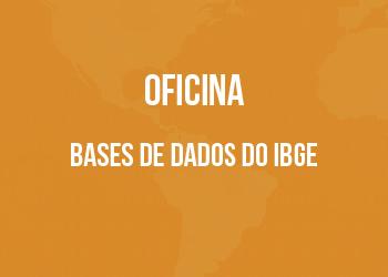 Oficina – Bases de dados do IBGE