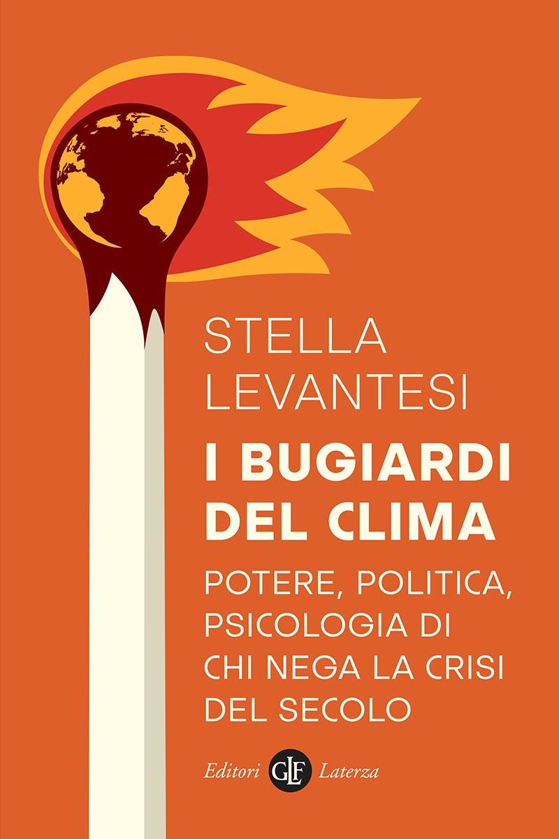 I bugiardi del clima: potere, politica, psicologia di chi nega la crisi del secolo