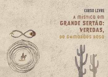 Curso Livre A mística em Grande Sertão: Veredas, de Guimarães Rosa